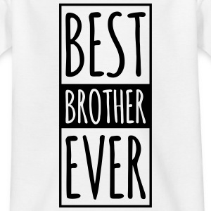 Best Brother Ever k Shirts - Kids' T-Shirt