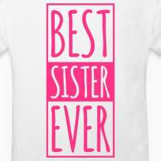 Best Sister Ever  Shirts