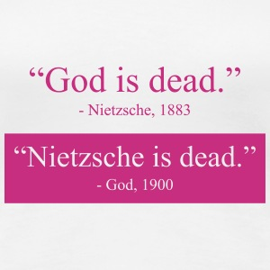 God is Dead - Nietzsche is dead T-Shirts - Frauen Premium T-Shirt