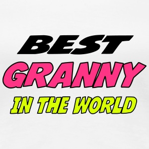 Best granny in the world T-shirts - Vrouwen Premium T-shirt