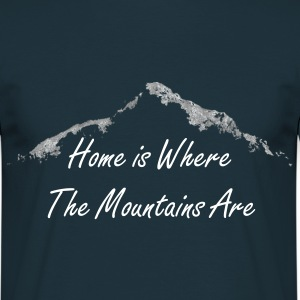 Home is Where The Mountains Are - Herren kurz - Männer T-Shirt