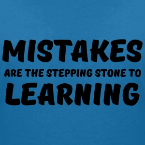 Mistakes are the stepping stone to learning T-Shirts - Women's V-Neck T-Shirt
