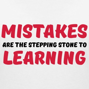 Mistakes are the stepping stone to learning T-Shirts - Frauen T-Shirt mit V-Ausschnitt
