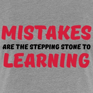 Mistakes are the stepping stone to learning T-Shirts - Women's Premium T-Shirt