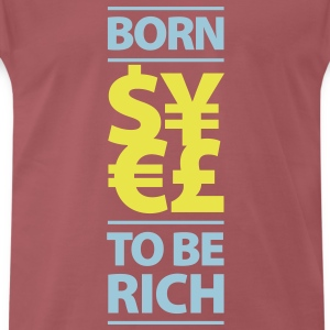 born to be rich Dollar Yen Euro Pfund Money Geld - Männer Premium T-Shirt
