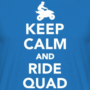 Keep calm and ride Quad T-Shirts - Männer T-Shirt