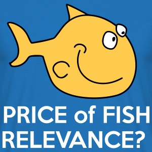 Price of Fish Relevance? - Men's T-Shirt