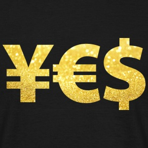 YES Yen Euro Dollar Geld Money Gold Reichtum - Männer T-Shirt