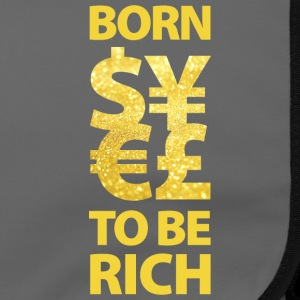 born to be rich Euro Dollar Gold reich Geld Money - Umhängetasche