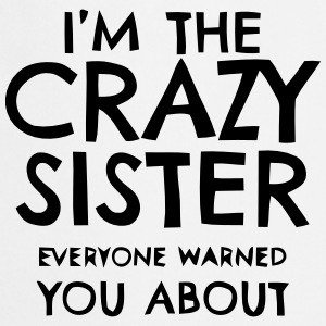 I'M THE CRAZY SISTER PROS WHO YOU HAVE BEEN WARNED!  Aprons - Cooking Apron