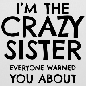 I'M THE CRAZY SISTER PROS WHO YOU HAVE BEEN WARNED! Bags & Backpacks - Tote Bag