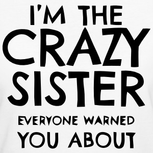 I'M THE CRAZY SISTER PROS WHO YOU HAVE BEEN WARNED! T-Shirts - Women's Organic T-shirt