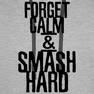 Forget calm and smash hard - Männer Premium Hoodie