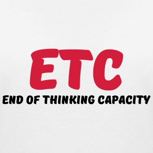 ETC - End of thinking capacity Tee shirts - T-shirt col V Femme