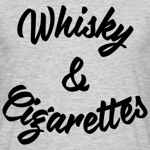 Whisky and Cigarettes T-Shirts - Männer T-Shirt