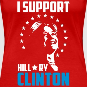 I support hillary clinton T-shirts - Dame premium T-shirt