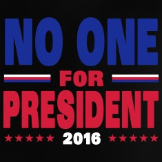 No one for president 2016 Baby Shirts
