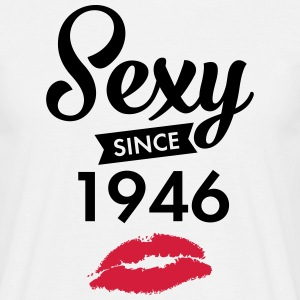 Sexy Since 1946 T-Shirts - Men's T-Shirt