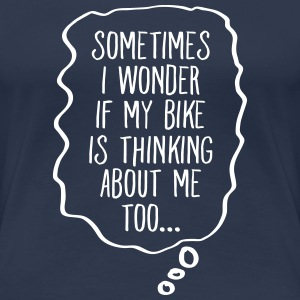 Thinking About My Bike Tee shirts - T-shirt Premium Femme