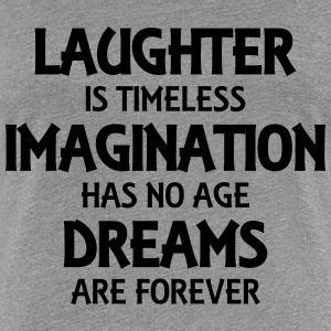 Laughter is timeless Tee shirts - T-shirt Premium Femme