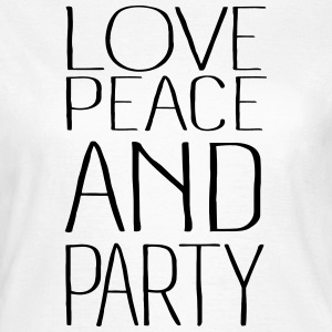 love peace and party - Frauen T-Shirt