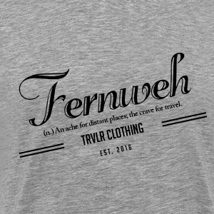 FERNWEH SHIRT MEN GREY  - Männer Premium T-Shirt