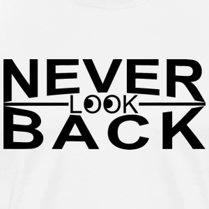 Never look back - Männer Premium T-Shirt