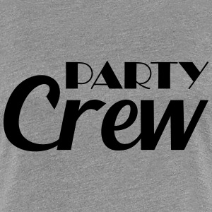Party Crew T-skjorter - Premium T-skjorte for kvinner
