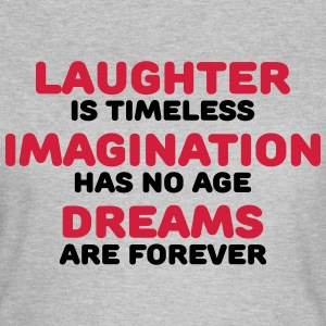 Laughter is timeless T-shirts - Vrouwen T-shirt
