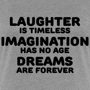 Laughter is timeless T-Shirts - Women's Premium T-Shirt