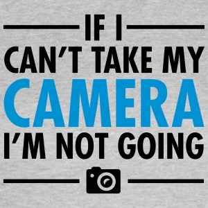 If I Can\'t Take My Camera - I\'m Not Going T-shirts - Dame-T-shirt