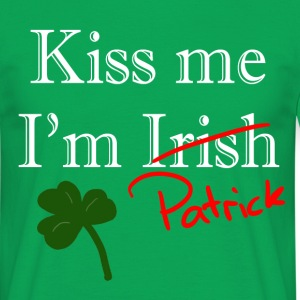Kiss me I'm Patrick - Not Irish - Männer T-Shirt