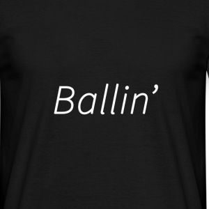 Ballin' T-Shirt Mens Design - Men's T-Shirt