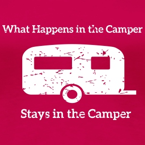 What happens in the Camper, stays in the Camper. T-Shirts - Frauen Premium T-Shirt