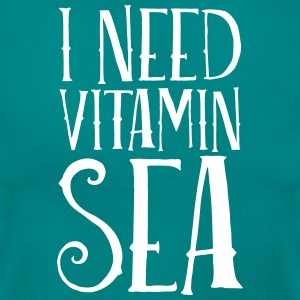 I Need Vitamin Sea T-Shirts - Frauen T-Shirt