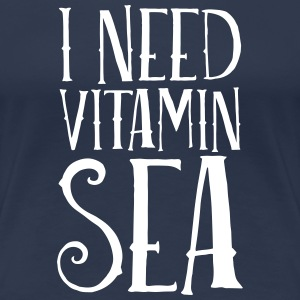 I Need Vitamin Sea T-shirts - Dame premium T-shirt