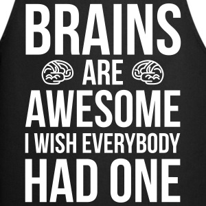 Brains Are Awesome Funny Quote Forklær - Kokkeforkle