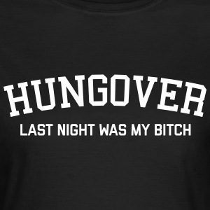 Hungover Funny Quote T-Shirts - Women's T-Shirt