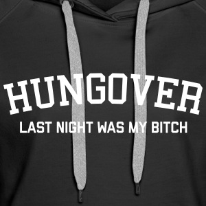 Hungover Funny Quote Hoodies & Sweatshirts - Women's Premium Hoodie