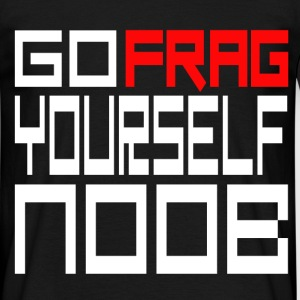 GO FRAG YOURSELF NOOB - T-shirt Homme
