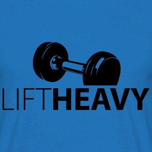 Lift Heavy - Männer T-Shirt