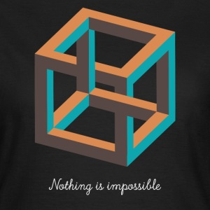 Nothing is Impossible T-Shirts - Frauen T-Shirt