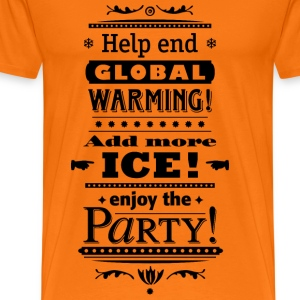 help end global warming more ice cocktail party T-Shirts - Männer Premium T-Shirt