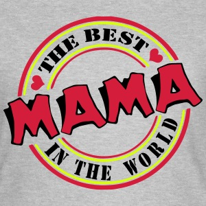 Mama The best in the worl T-Shirts - Frauen T-Shirt