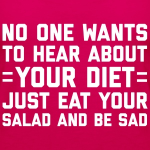 Your Diet Funny Quote Toppar - Premiumtanktopp dam