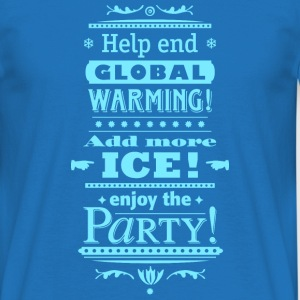 help end global warming more ice cocktail party - Männer T-Shirt