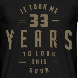Funny 33th Birthday T-shirt - Men's T-Shirt