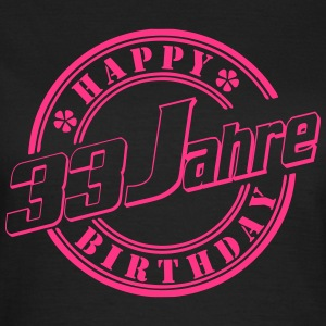 33Jahre Happy Birthday T-Shirts - Frauen T-Shirt