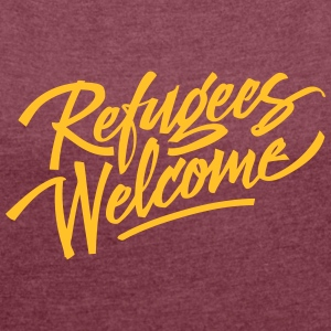 refugees welcome  T-Shirts - Women's T-shirt with rolled up sleeves