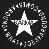 What goes around comes around / Karma T-Shirts - Männer T-Shirt